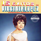 15 Exitos De Virginia Lopez Versiones Originales by Virginia Lopez