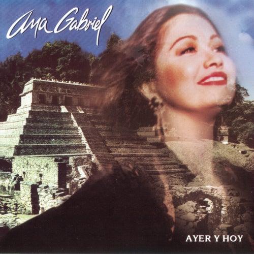 Ayer Y Hoy by Ana Gabriel