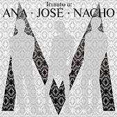 Tributo A Ana, Jose Y Nacho by Various Artists