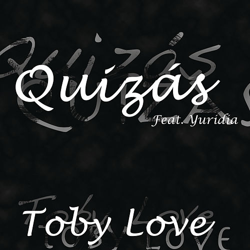 Quizás by Toby Love