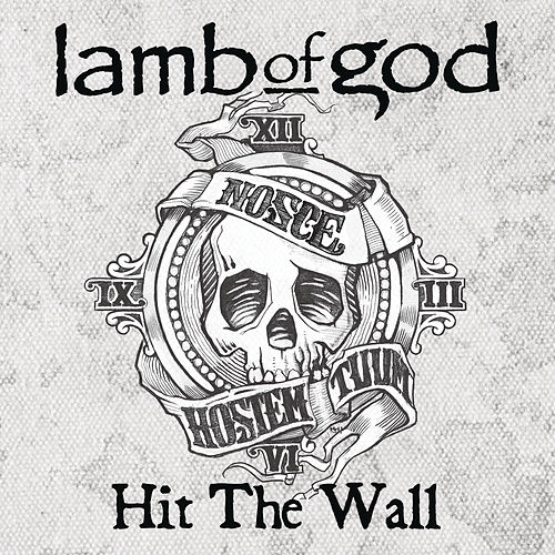 Hit The Wall by Lamb of God