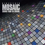 Mosaic Remastered by Sounds from the Ground