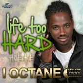 Life Too Hard by I-Octane