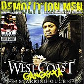 Demolition Men Present : West Coast Gangsta Starring Guce by Guce