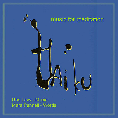 Haiku: Music & Meditation by Ron Levy