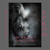 EPROM - Mr. Wilbur's Love Story by William Edge