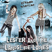 Estranged in Ladyland by Lester and the Landslide Ladies