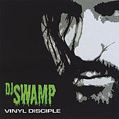 Vinyl Disciple by DJ Swamp