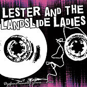 Dysfunctionally Yours... Live! by Lester and the Landslide Ladies