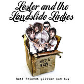 Best Friends Glitter Can Buy by Lester and the Landslide Ladies