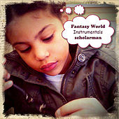 Fantasy World (Instrumental EP) by ScholarMan