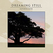 Dreaming Still by Kathryn Kaye