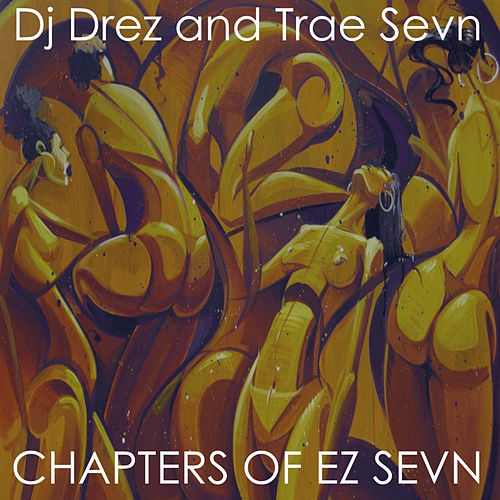 Chapters of Ez Sevn by DJ Drez