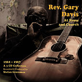 At Home and Church, 1962 - 1967 by Reverend Gary Davis