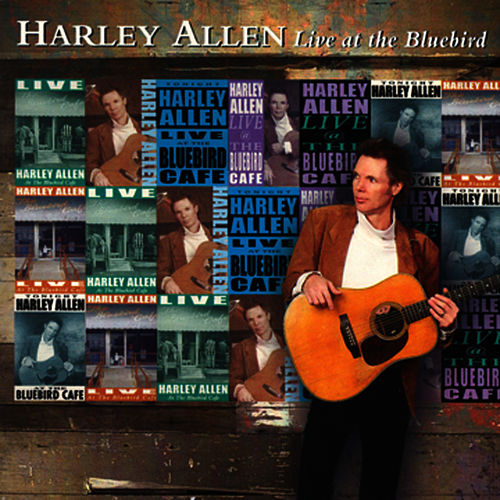 Harley Allen Live At The Bluebird Café by Harley