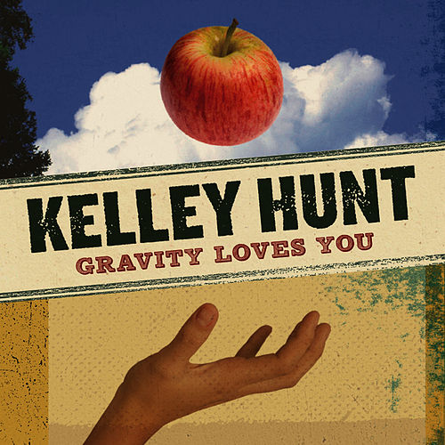 Gravity Loves You by Kelley Hunt