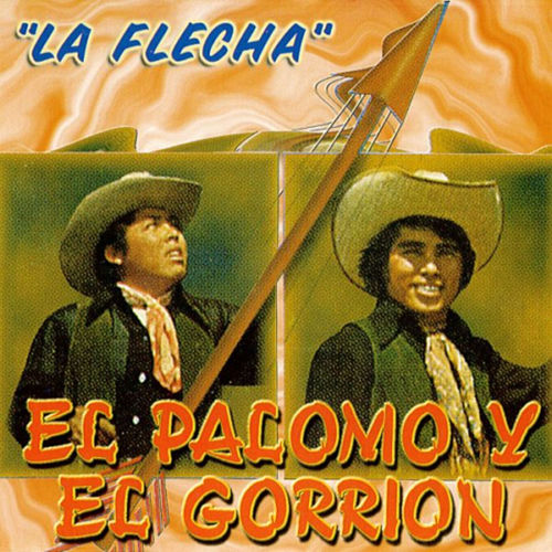 La Flecha by El Palomo Y El Gorrion