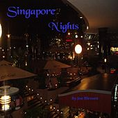 Singapore Nights by Joe Blessett