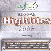 Eight76 Presents Reggae Highlites 2006 by Various Artists