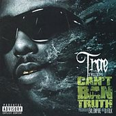 Can't Ban Tha Truth by Trae