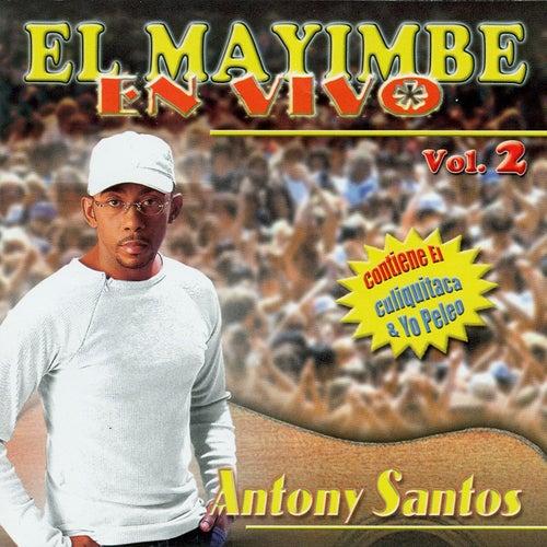 El Mayimbe En Vivo Vol. 2 by Antony Santos