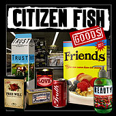 Goods by Citizen Fish