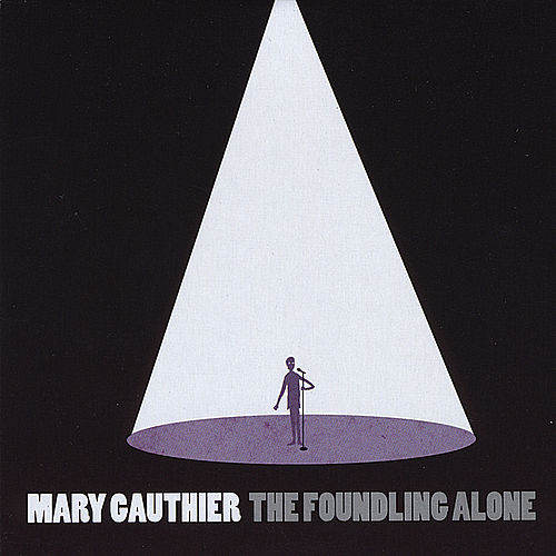 The Foundling Alone von Mary Gauthier