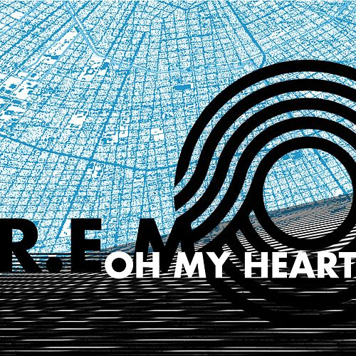 Oh My Heart by R.E.M.