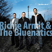 The Blue Side Of (Best Of) by Richie Arndt & The Bluenatics