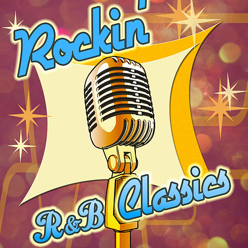 Rockin' R&B Classics by Various Artists