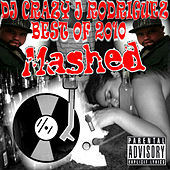 Best Of 2010 Mashed by DJ Crazy J Rodriguez