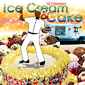 Ice Cream & Cake by Chip-man and the Buckwheat Boys