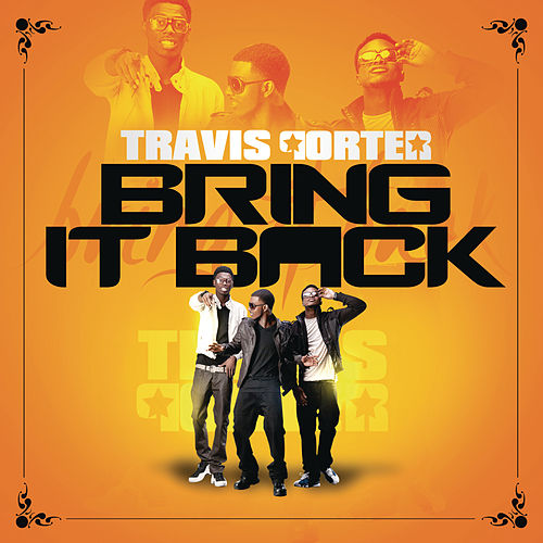 Bring It Back by Travis Porter