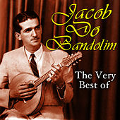 The Very Best Of by Jacob Do Bandolim