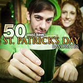 50 Must-Have St. Patrick's Day Favorites: Irish Pub Songs & more by Various Artists