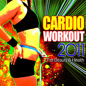 Cardio Workout 2011 - For Beauty & Health by Cardio Workout Crew