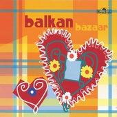 Balkan Bazaar by Various Artists