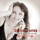 Liebt sie dich wie ich - Christa Fartek by Christa Fartek