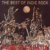 Best If Indie Rock Made In Croatia by Various Artists