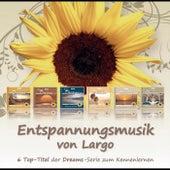 Entspannungsmusik von Largo - 6 Top-Titel der Dreams-Serie zum Kennenlernen by Largo