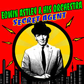 Secret Agent by Edwin Astley