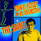 The Saint by Edwin Astley