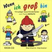 Wenn ich groß bin by Hermann Heimeier