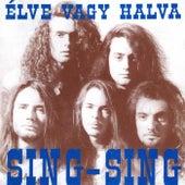 Összezárva '89/'99 - Élve vagy halva by Sing-Sing