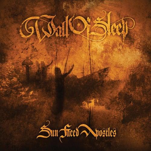 Sun Faced Apostles by Wall Of Sleep