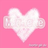 Hvorfor Gik Du by Michelle