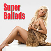 Super Ballads (Re-Recorded / Remastered Versions) by Various Artists