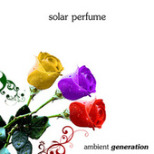 Solar Perfume by Ambient Generation