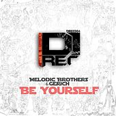Be Yourself by Melodic Brothers