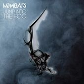 Jump Into The Fog by The Wombats